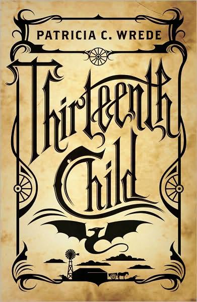 Pioneer Fantasy: Patricia Wrede's Thirteenth Child | Tor com