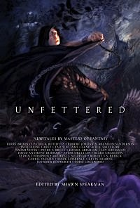Unfettered Shawn Speakman fantasy anthology preorder