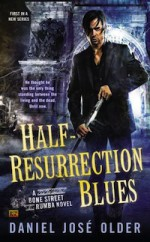 Half-Resurrection Blues by Daniel Jose Older