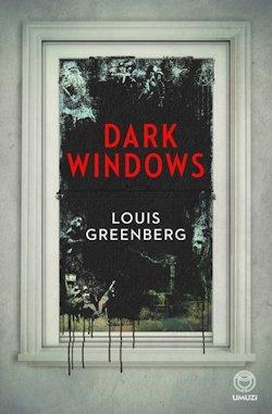 Dark Windows Louis Greenberg