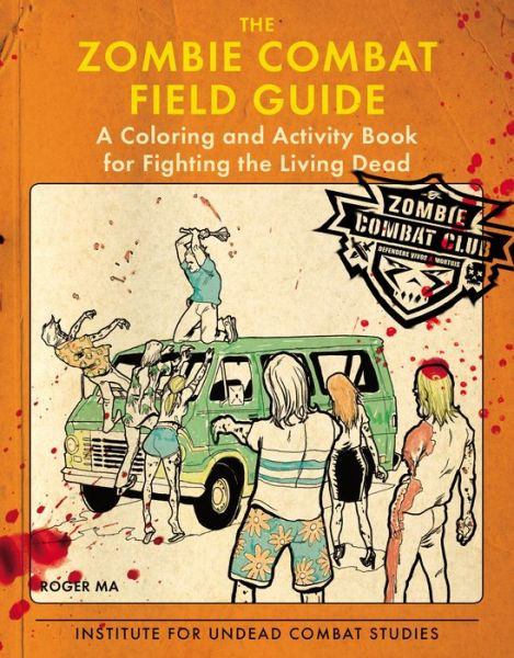 Roger Ma Zombie Combat Field Guide