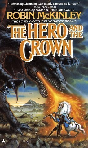 Robin McKinley The Hero and the Crown Talat Yerig Foltsza
