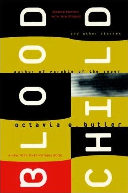 Bloodchild and Other Stories Octavia Butler