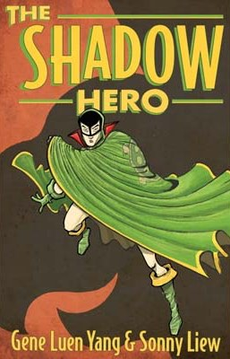 Shadow Hero by Gene Luen Yang