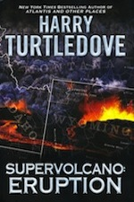 Supervolcano: Eruption by Harry Turtledove