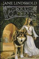 Through Wolf's Eyes by Jane Lindskold