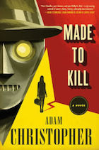 Barnes & Noble Bookseller's Picks November 2015 Made to Kill Adam Christopher