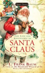 The Life and Adventures of Santa Claus L. Frank Baum