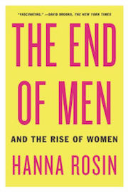 The End of Men and the Rise of Women Hanna Rosin