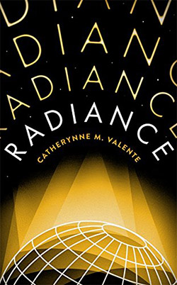 Radiance-by-Catherynne-M-Valente-UK