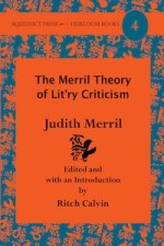 The Merril Theory of Lit'ry Criticism by Judith Merril
