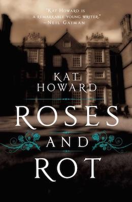 Roses and Rot Kat Howard