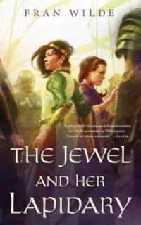 the-jewel-and-her-lapidary-fran-wilde