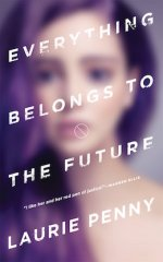 Everything Belongs to the Future by Laurie Penny