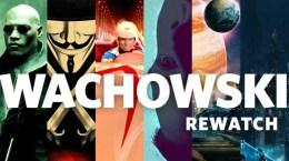 The Wachowski Movie Rewatch