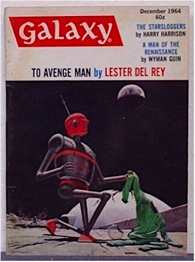 Galaxy To Avenge Man by Lester Del Rey