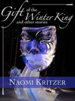 Gift of the Winter King Naomi Kritzer