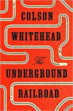 Underground Railroad by Colson Whitehead