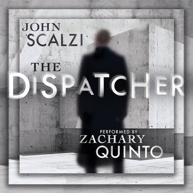 The Dispatcher John Scalzi novella audiobook Zachary Quinto cover reveal