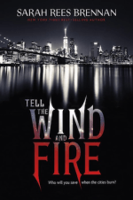 Tell the Wind and Fire Sarah Rees Brennan