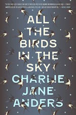 All the Birds in the Sky Charlie Jane Anders
