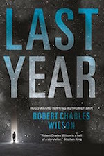Last Year by Robert Charles Wilson