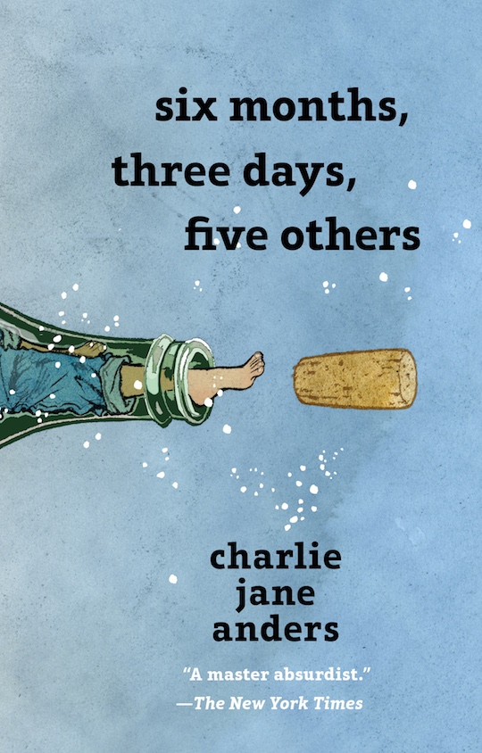 Six Months Three Days Five Others Charlie Jane Anders