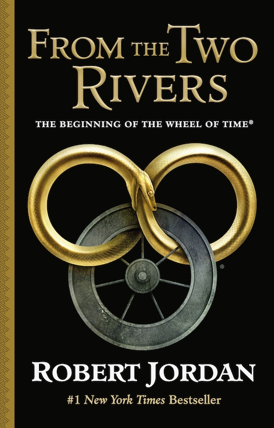 From the Two Rivers The Wheel of Time Robert Jordan