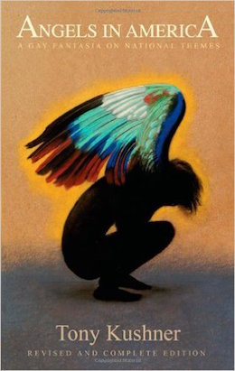 Angels in America by Tony Kushner