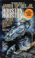 Houston Houston Do You Read James Tiptree Jr. lost ship stories