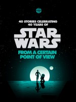 Star Wars: From a Certain Point of View book review