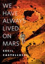 We Have Always Lived On Mars Cecil Castellucci adaptation Life on Mars John Krasinski