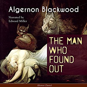 "Blog Post Featured Image - You Wish It Were Forty-Two: Algernon Blackwood's ""The Man Who Found Out"""