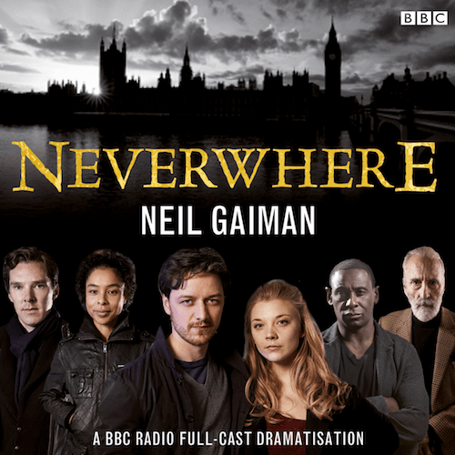 Neverwhere Neil Gaiman BBC Radio audio drama