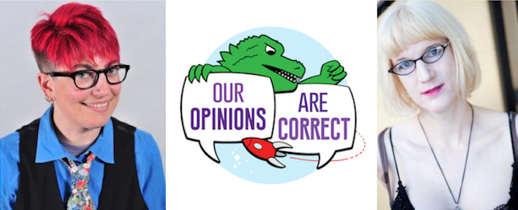 Our Opinions Are Correct Annalee Newitz Charlie Jane Anders podcast