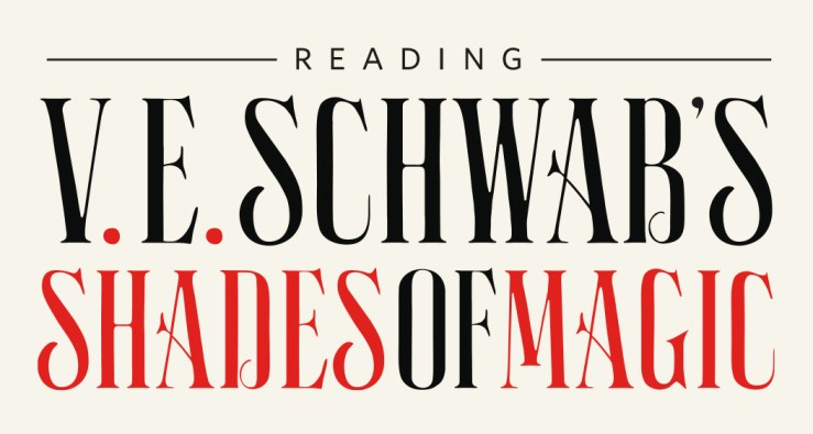 Reading VE Schwab's Shades of Magic