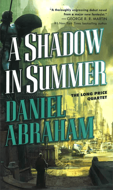 A Shadow in Summer Daniel Abraham