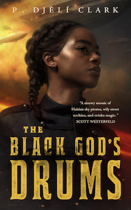 The Black God's Drums by P. Djeli Clark