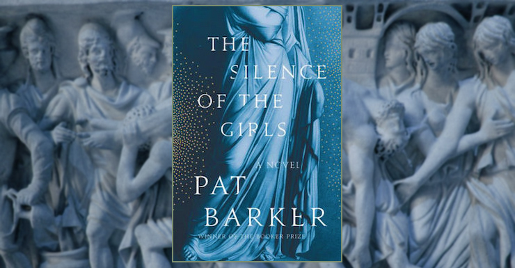 The War on Women: Pat Barker's The Silence of the Girls