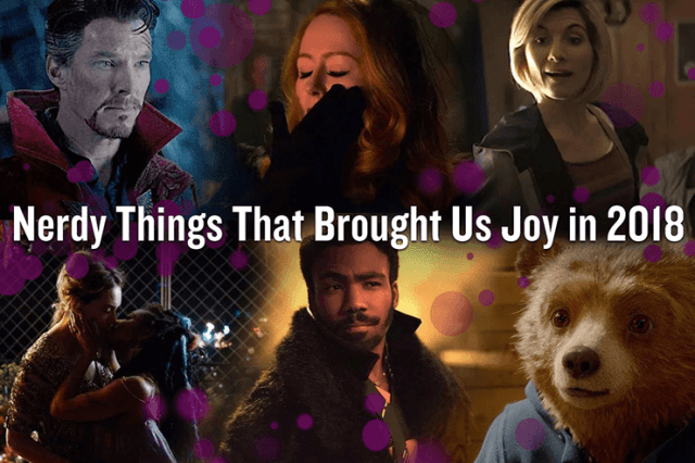 19 Nerdy Things That Brought Us Joy in 2018 | Tor com