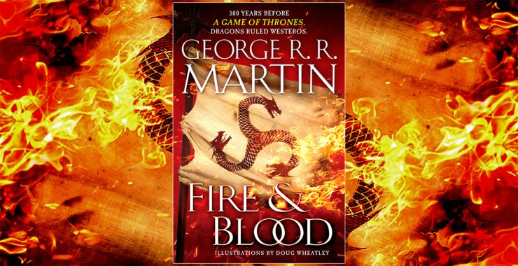 Blog Post Featured Image - Fire & Blood is the Best Song of Ice and Fire Book in 18 Years. But Will Anyone Read It?