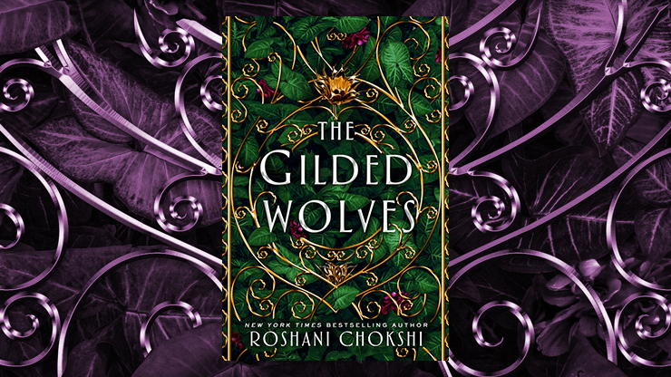 "Blog Post Featured Image - ""This must be what vengeance felt like"": Roshani Chokshi's The Gilded Wolves"
