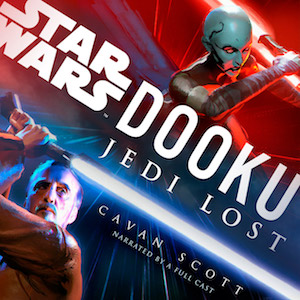 Dooku: Jedi Lost audio drama Star Wars Cavan Scott Count Dooku Darth Tyranus Asajj Ventress