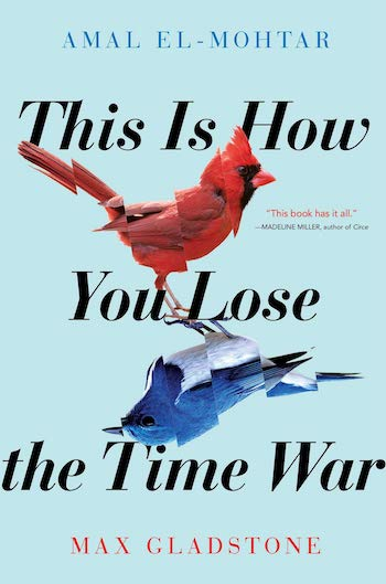 The is How You Lose the Time War, Amal El-Mohtar, Max Gladstone, cover