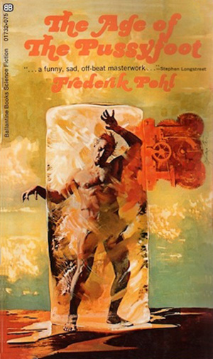 Book Cover: The Age of the Pussyfoot by Frederik Pohl
