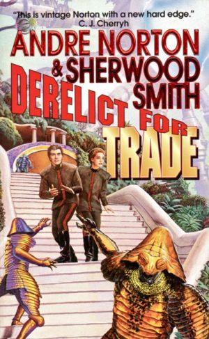 Tripping the Light Fantastic in Andre Norton and Sherwood Smith's Derelict for Trade