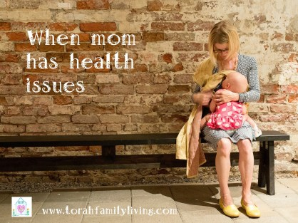 When mom has health issues