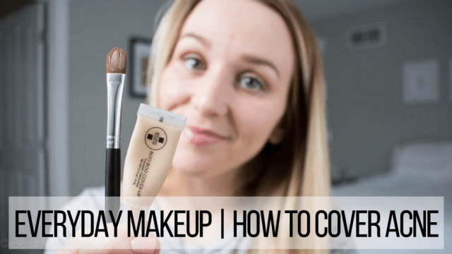 Everyday Makeup | How To Cover Acne