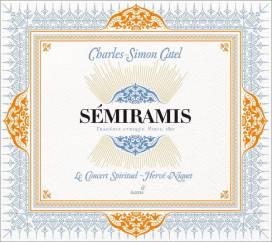 Charles–Simon Catel: SémiramisLe Concert Spirituel – Hervé NiquetGlossa GES 921625–F