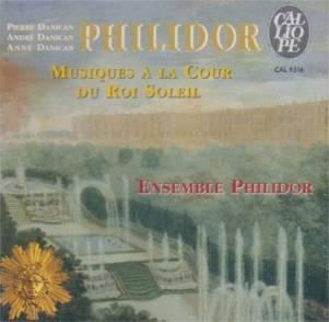 """Philidor:""""Musiques à la Cour du Roi Soleil""""Ensemble PhilidorCalliope CAL 9316"""